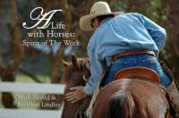 A life with horses : spirit of the work 18