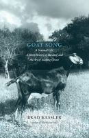 Goat song : a seasonal life, a short history of herding, and the art of making cheese 1